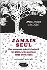 Jamais seul  by Marc-André Selosse