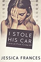 I Stole His Car (Love at First Crime #1)