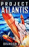Project Atlantis (Ascendant Chronicles #1)