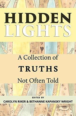 Hidden Lights: A Collection of Truths Not Often Told