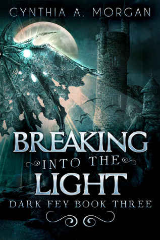 Breaking Into The Light (The Dark Fey Trilogy, #3)