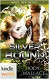 Silver Bound (Magic, New Mexico Kindle Worlds Novella)