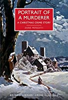 Portrait of a Murderer: A Christmas Crime Story