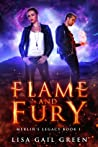 Flame and Fury (Merlin's Legacy, #1)