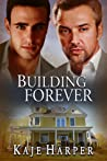 Building Forever (The Rebuilding Year, #3)