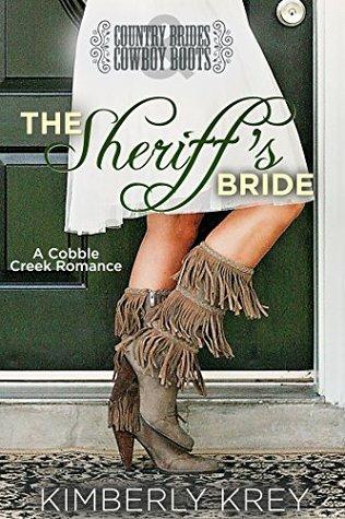 The Sheriff's Bride: Country Brides & Cowboy Boots (Cobble Creek Romance Book 1)