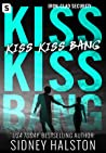 Kiss Kiss Bang (Iron Clad Security, #3)