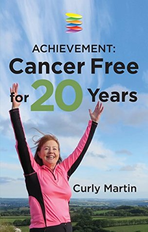 Achievement: Cancer Free For 20 Years Curly Martin