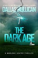 The Dark Age: A Marlowe Gentry Thriller (Marlowe Gentry Thriller Series Book 2)