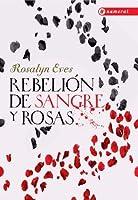 Rebelión de sangre y rosas