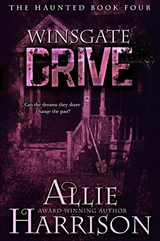 Winsgate Drive: The Haunted Book Four