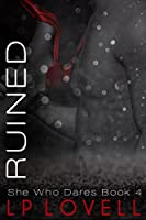Ruined (She Who Dares, #4)