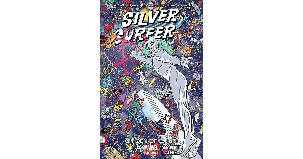 Silver Surfer, Vol  4: Citizen of Earth by Dan Slott
