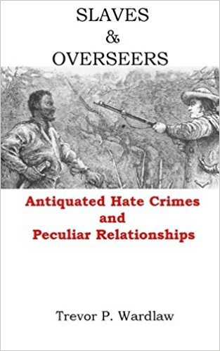 Slaves and Overseers: Antiquated Hate Crimes and Peculiar Relationships