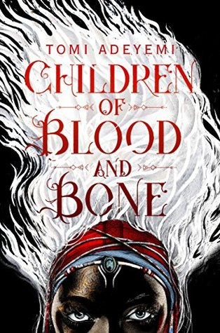Children of Blood and Bone (Legacy of Orïsha, #1) by Tomi