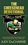 The Cheesehead Devotional - Hall of Fame Edition (Sports Devotionals Book 2)