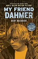 My Friend Dahmer (Movie Tie-In Edition)