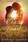 Crazy in the Heart (Calpernica #1)