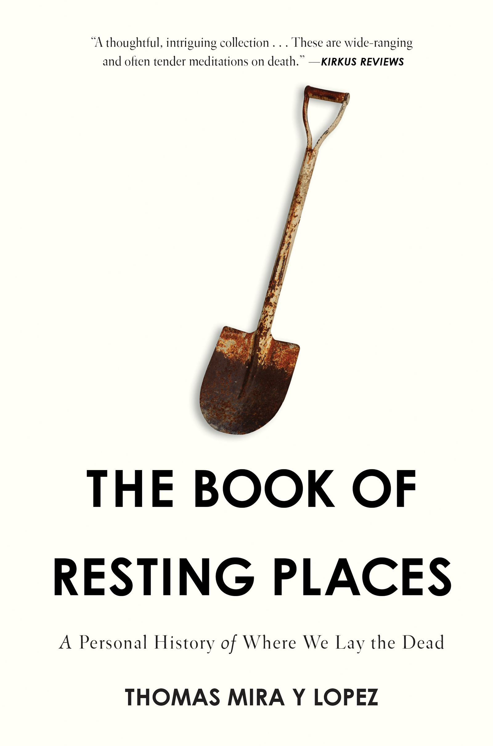 The Book of Resting Places A Personal History of Where We Lay the Dead