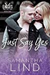 Just Say Yes (Indianapolis Eagles #1)