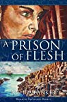 A Prison of Flesh (Realm of Tah'afajien Book 2)