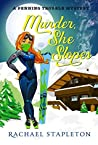 Murder, She Slopes (A Penning Trouble Mystery, #2)