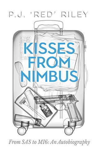 Kisses From Nimbus From SAS to MI6 An Autobiography