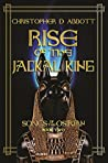 Rise of the Jackal King (Songs of the Osirian, # 2)