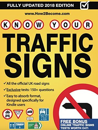 Know Your Traffic Signs 2018: All the Official UK Road Signs, Detailed