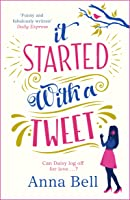 It Started With A Tweet: A laugh-out-loud love story for the digital generation