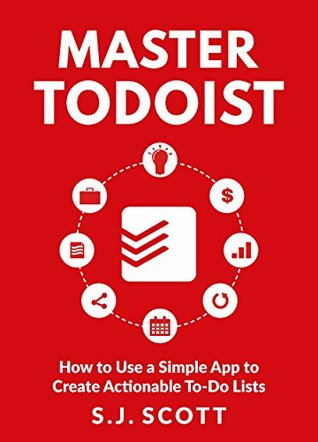 Master Todoist: How to Use a Simple App to Create Actionable