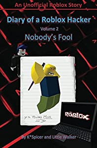 Diary of a Roblox Hacker 2: Nobody's Fool