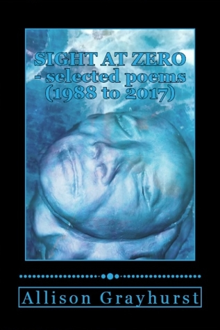 Sight at Zero - selected poems (1988 to 2017)