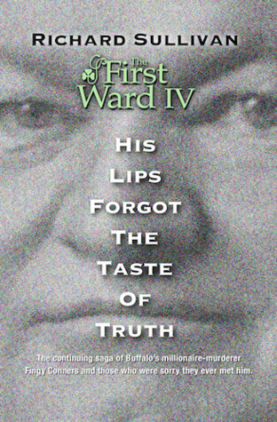His Lips Forgot The Taste Of Truth (The First Ward #4)
