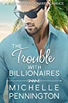 The Trouble with Billionaires (Southern Billionaires, #1)