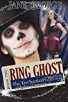 Ring Ghost (The Enchanted Circus of Jules Compere Book 2)