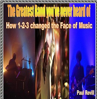 THE GREATEST BAND YOU'VE NEVER HEARD OF: How 1-2-3 changed the Face of Music