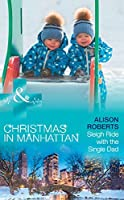Sleigh Ride with the Single Dad (Christmas in Manhattan, #1)