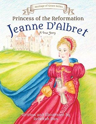 Princess of the Reformation by Rebekah Dan