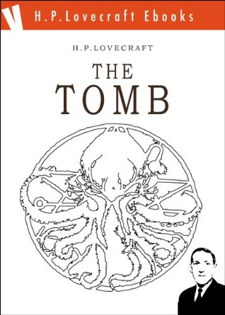 The Tomb (H.P. Lovecraft Ebooks Book 16)