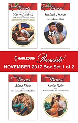 Harlequin Presents November 2017 - Box Set 1 of 2: The Italian's Christmas Secret / The Sultan Demands His Heir / Valdez's Bartered Bride / Kidnapped for the Tycoon's Baby