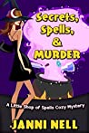 Secrets, Spells & Murder (Little Shop of Spells, #1)