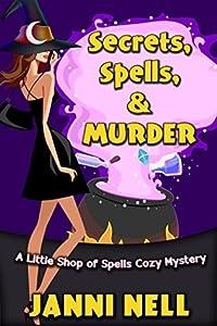 Secrets, Spells & Murder (Little Shop of Spells, #1)