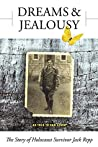 Dreams and Jealousy: The Story of Holocaust Survivor Jack Repp