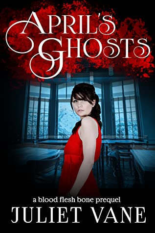 April's Ghosts (Blood Flesh Bone #0.5)