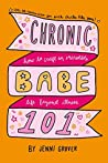 ChronicBabe 101: How to Craft an Incredible Life Beyond Illness