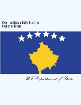 Report on Human Rights Practices Country of Kosovo