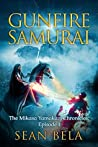 Gunfire Samurai (The Mikasa Yamakazi Chronicles Book 1)