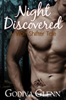 Night Discovered (Night Wolves, #1)