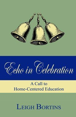 Echo In Celebration: A Call To Home Centred Education
